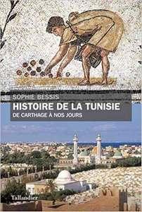 Histoire de la Tunisie: de Carthage à nos jours Sophie Bessis