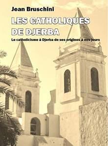 Les catholiques de Djerba Jean Bruschini