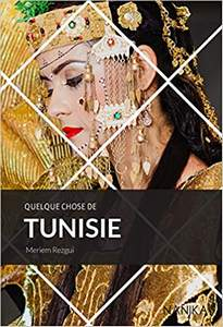 Quelque chose de Tunisie Yasmine Hosni
